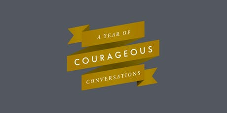 Courageous Conversations: Practicing Courage tickets