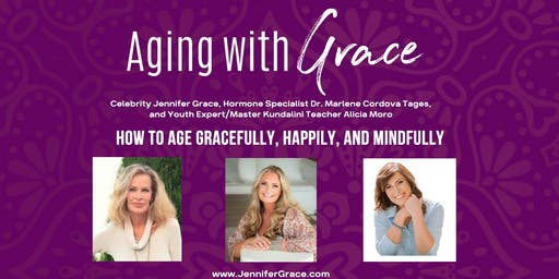 Aging with Grace -   How to Age Gracefully, Happily and Mindfully.