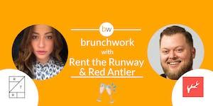 Rent the Runway & Red Antler: brunchwork After Hours