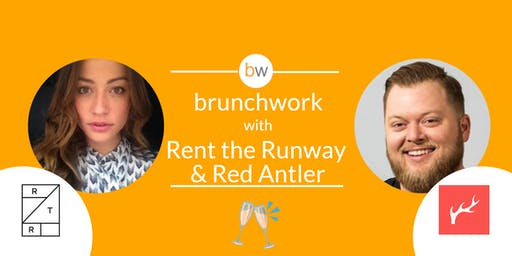 Rent the Runway & Red Antler: brunchwork After Hours