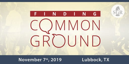 Finding Common Ground Workshop - Lubbock, TX