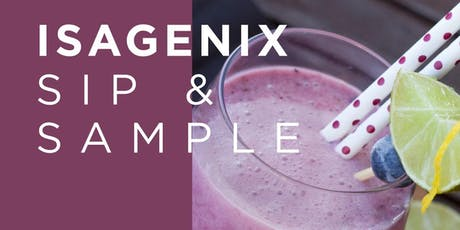 Sip and Sample - Taste and sample Isagenix products. tickets