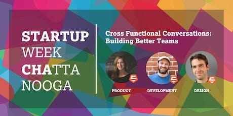 Cross Functional Conversations: Building Better Teams tickets