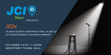 JCI Mayo present... JEDx (A Series of Short Motivational Talks) tickets