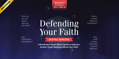 Defending Your Faith (Fall 2019)