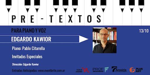 Pretextos para piano y voz con Edgardo Kawior