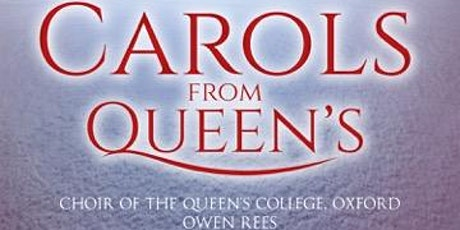 Choir of The Queen's College, Oxford / Owen Rees: Carols from Queen's tickets