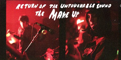 The Return of THE MAKE UP!! tickets