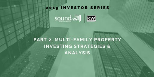 Part 2: Multi-Family Property Investing Strategies & Analysis