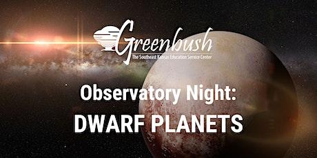 Observatory Night: Dwarf Planets tickets