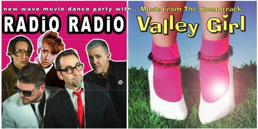 Radio Radio in Valley Girl