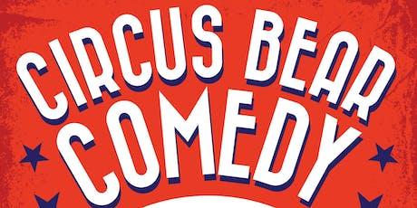 Circus Bear Comedy 10/1 tickets