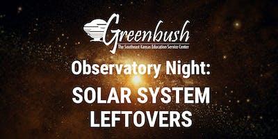 Observatory Night: Solar System Leftovers