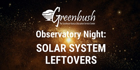 Observatory Night: Solar System Leftovers tickets