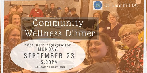 Free Community Wellness Dinner with Dr. Lara Hill DC