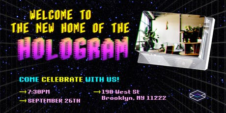 A Holographic Housewarming! tickets