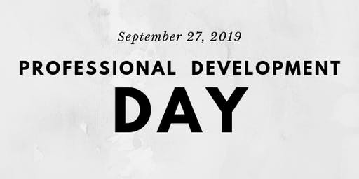 Sept 27 Professional Development Day