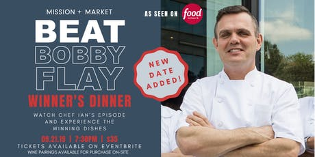 "Mission + Market's ""Beat Bobby Flay"" Winner's Dinner tickets"