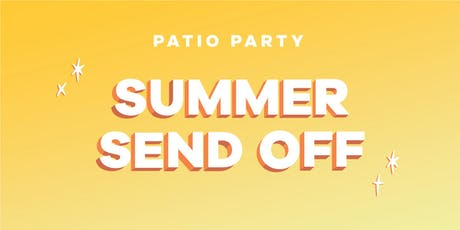 Summer Send Off Patio Party tickets