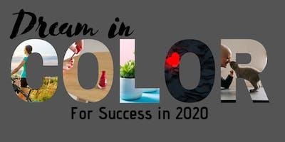 Dream in Color for Success in 2020
