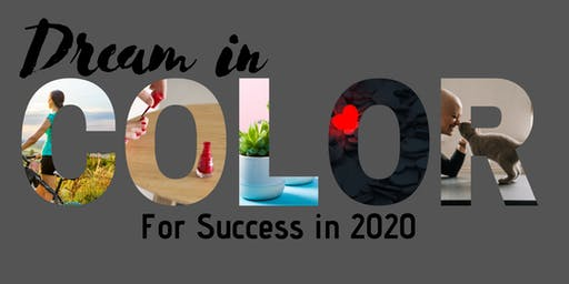 Dream in Color for Success in 2020