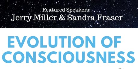 Evolution of Consciousness featuring Jerry Miller and Sandra Fraser tickets