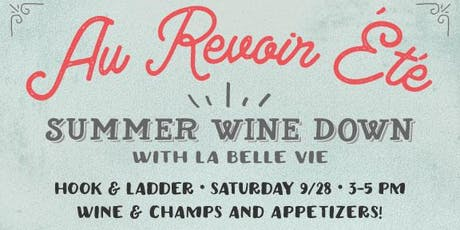 Au Revoir Été: Summer Wine Down tickets
