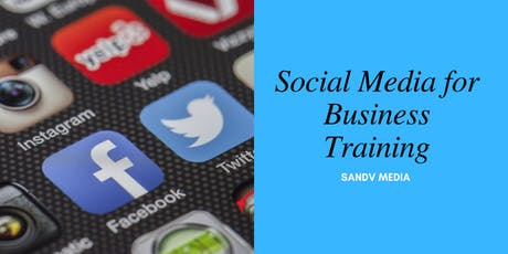 SOCIAL MEDIA FOR BUSINESS TRAINING tickets