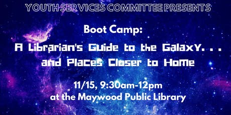 Boot Camp: A Librarian's Guide to the Galaxy... and Places Closer to Home tickets