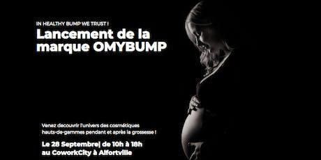 Lancement - Marque OMYBUMP (matinée) billets