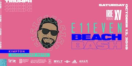 E11EVEN Beach Bash | Irie Weekend XV tickets