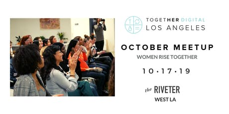 Together Digital Los Angeles | October Meetup: Women Rise Together tickets