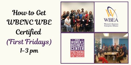 How To Get WBENC WBE Certified Training (First Fridays)  tickets