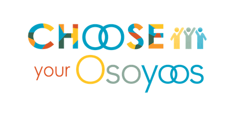Choose Your Osoyoos - Economic and Land Development Stakeholder Workshop tickets