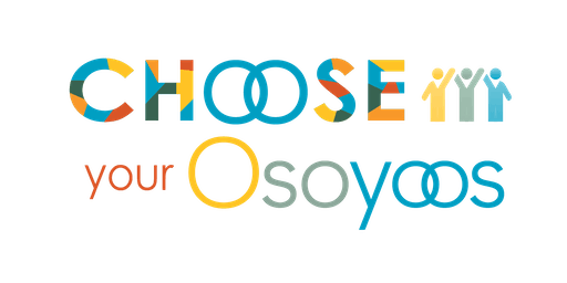 Choose Your Osoyoos - Economic and Land Development Stakeholder Workshop