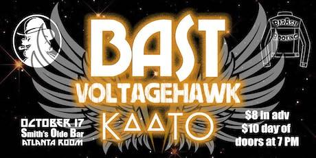 BAST / Voltage Hawk / KAATO tickets