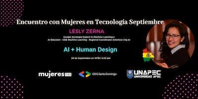 AI + Human Design - Lesly Zerna -  Charla Mensual MTRD Sept #MujeresTICsRD