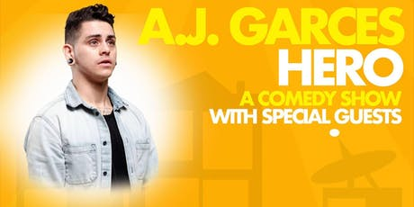 A.J. Garces HERO: A Comedy Show with Special Guests tickets