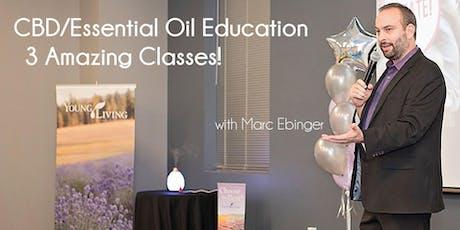 CBD/Essential Oil Workshop:3 Amazing Classes! tickets