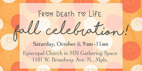 From Death to Life Fall Celebration! tickets