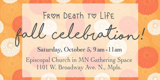 From Death to Life Fall Celebration!