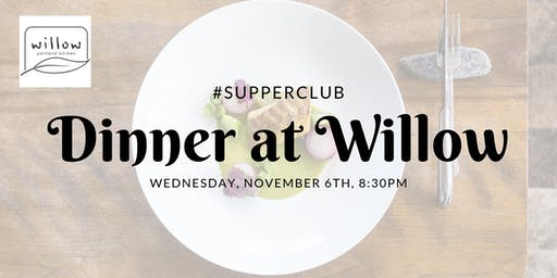 Supper Club at Willow