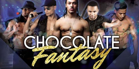 Man Crush Entertainment Presents Chocolate Fantasy tickets