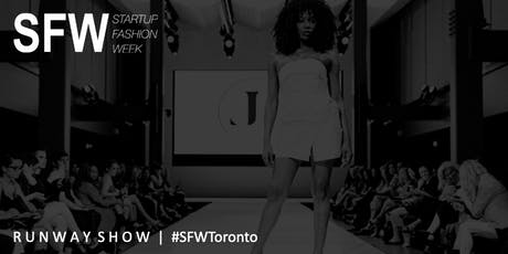 Startup Fashion Week™ Runway Show #SFWToronto tickets