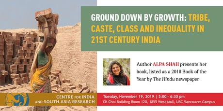 Ground Down by Growth: Tribe, Caste, Class and Inequality in 21st Century India tickets