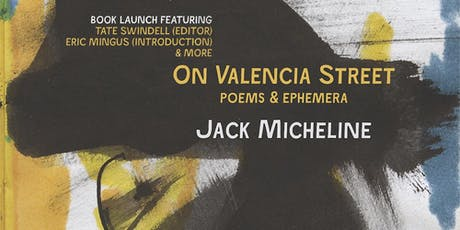 On Valencia Street: Poems and Ephemera by Jack Micheline tickets