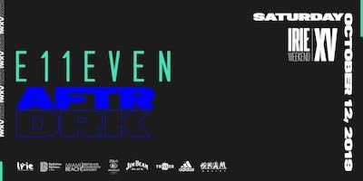 E11EVEN Aftr-Drk | Irie Weekend XV