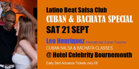 Cuban & Bachata Special Leo Henriquez SAT21 SEPT Classes &Party Bournemouth tickets