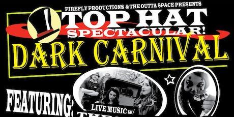Top Hat Spectacular Dark Carnival tickets