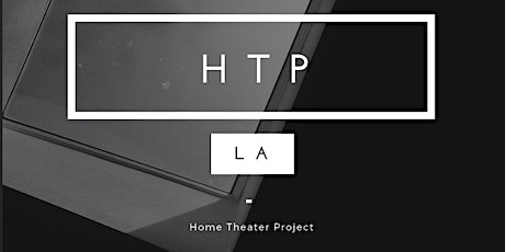 Home Theater Project (HTP_LA) tickets
